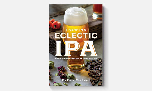 Published earlier this year, Dick Cantwell wrote a book for adventurous IPA drinkers and brewers.